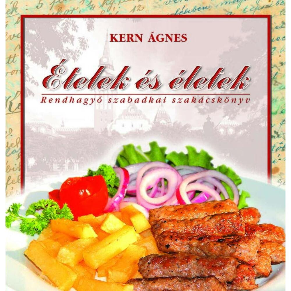 Kern Ágnes: Ételek és életek: rendhagyó szabadkai szakácskönyv